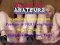 BrandNewAmateurs Morgans First Pussy Taste and Girl Girl Rim