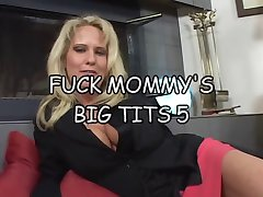 Fuck mommys big tits 5 pt1