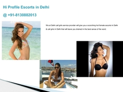 Escort services delhi, call girl in delhi, call now 91-8130882013